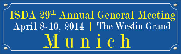 ISDA 29th Annual General Meeting The Westin Grand Munich April 8-10, 2014
